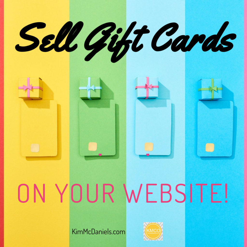 sell gift cards on your website | Kim McDaniels Digital Marketer