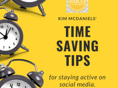 time saving tips on social media | Kim McDaniels Co.